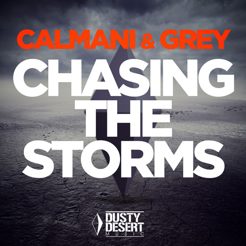 Calmani and Grey - Chasing The Storms