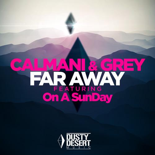 Calmani and Grey - Far Away