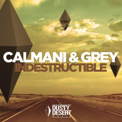Calmani and Grey - Indestructible