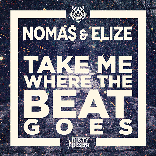 Nomas and Elize - Take Me Where The Beat Goes
