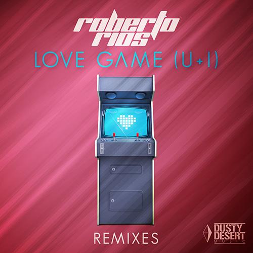 Roberto Rios - Love Game Remixes