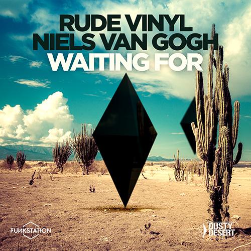 Rude Vinyl and Niels Van Gogh - Wating For