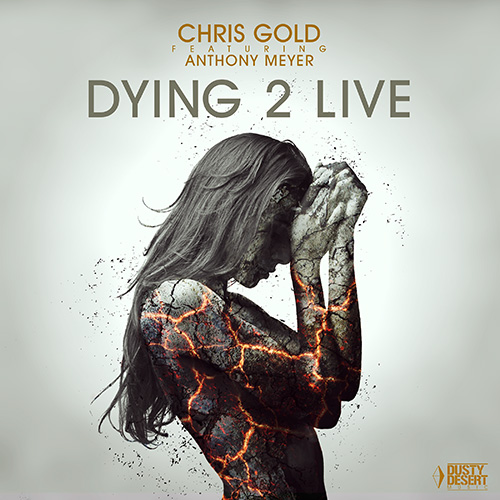 Chris Gold feat. Anthony Meyer -_Dying 2 Live