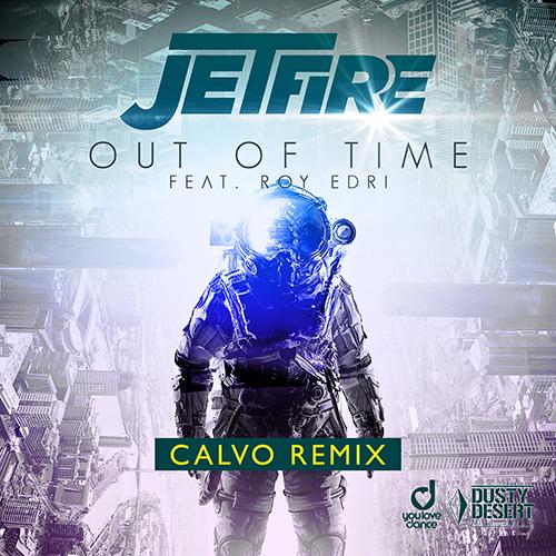 Jetfire feat. Roy Edri - Out Of Time (Calvo Remix)