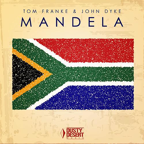 Tom Franke & John_Dyke - Mandela