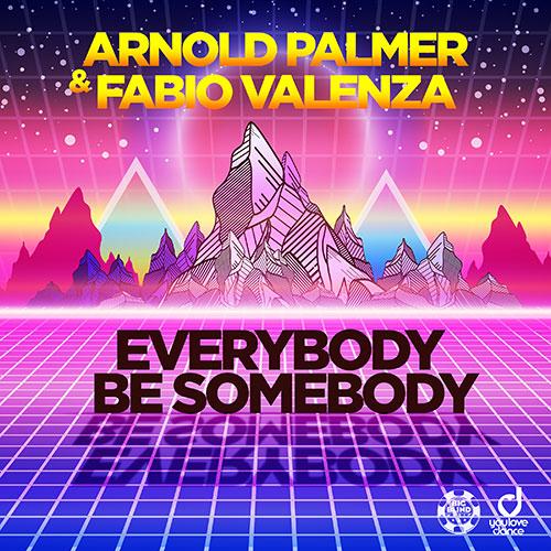 Arnold Palmer & Fabio Valenza - Everybody Be Somebody