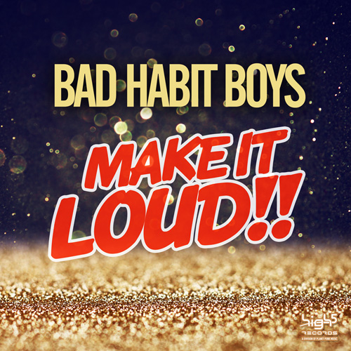 Bad Habit Boys - Make It Loud