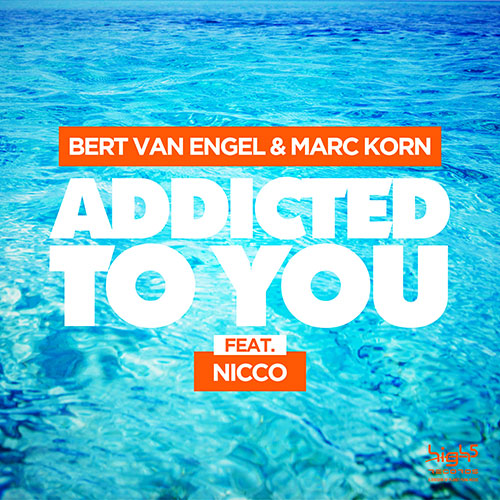 Bert van Engel - Addicted To You