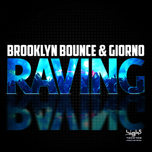 Brooklyn Bounce & Giorno Raving