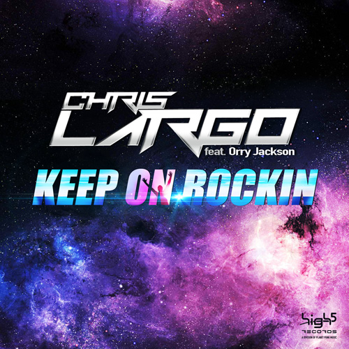 Chris Largo feat. Orry Jackson - Keep On Rockin