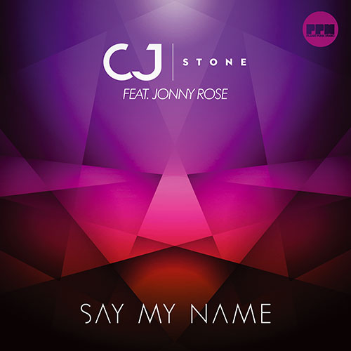 Cj Stone feat. Jonny Rose - Say my Name