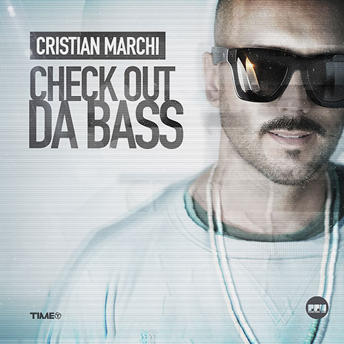 Cristian Marchi - Check Out Da Bass