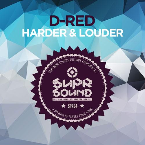 D-Red -Harder & Louder