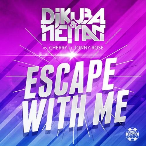 DJ Kuba & Ne!tan vs. Cherry ft. Jonny Rose - Escape With Me