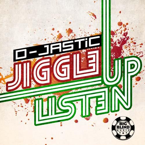 D-Jastic - Jiggle / Listen