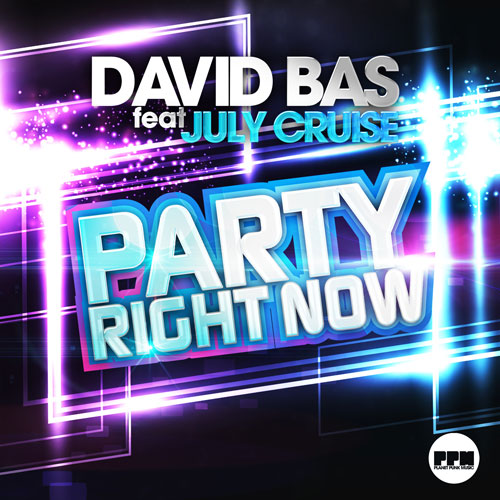 David Bas feat. July Cruise - Party Right Now
