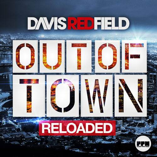 Davis Redfield - Out Of Town Reloaded