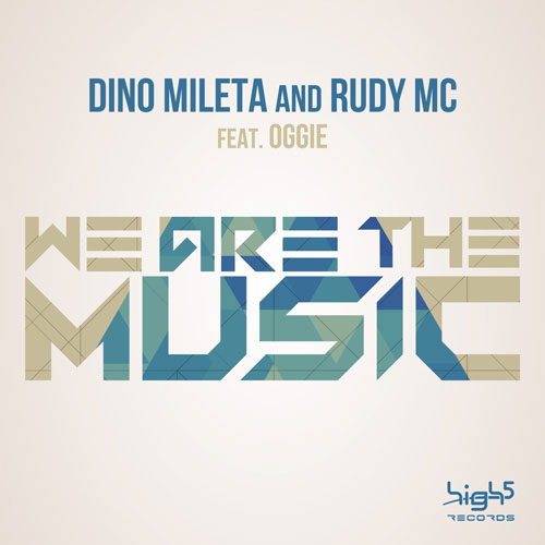 Dino Mileta & Rudy MC feat. Oggie - We Are The Music