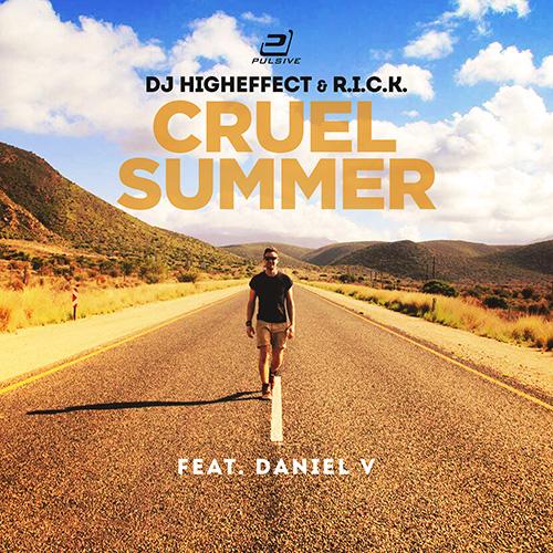 Dj Higheffect & R.i.c.k. feat. Daniel V - Cruel Summer