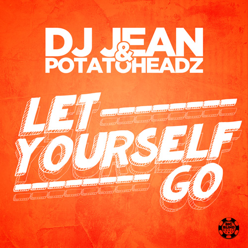 Dj Jean & Potatoheadz - Let Yourself Go