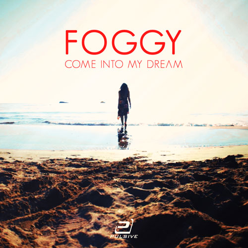Foggy - Come into my dreams