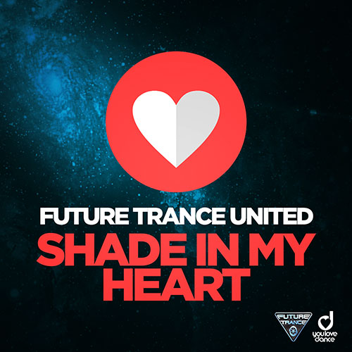 Future Trance United - Shade In My Heart