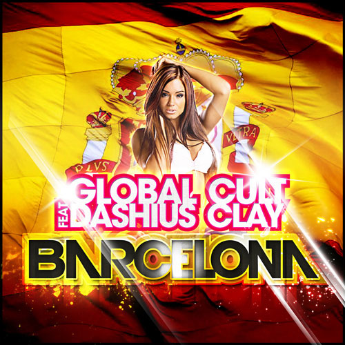 GLOBAL CULT feat. Dashius Clay - Barcelona