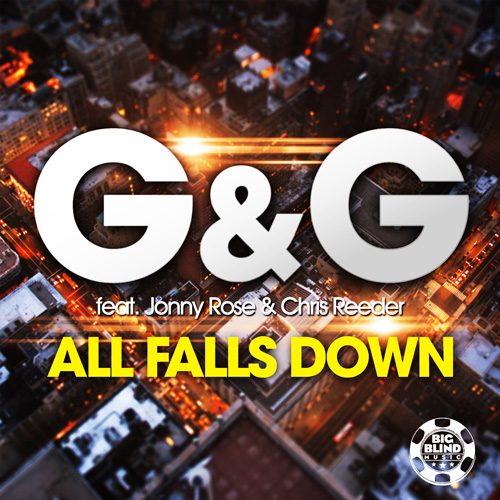 G&G feat. Jonny Rose & Chris Reeder - All falls down