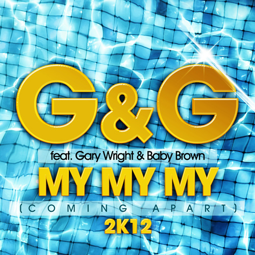 G&G feat. Gary Wright - My My My 2K12