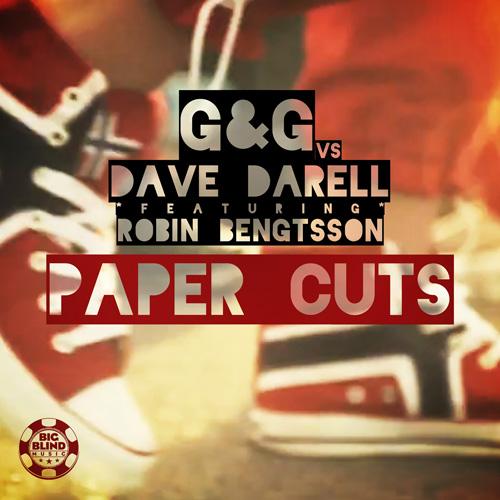 G&G vs. Dave Darell feat. Robin Bengtsson - Paper Cuts
