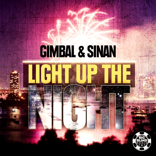 Gimbal & Sinan -Light Up The Night
