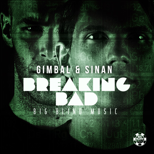 Gimbal & Sinan - Breaking Bad