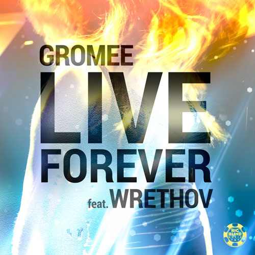 Gromee feat Wrethov - Live Forever