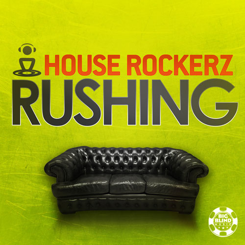 House Rockerz - Rushin