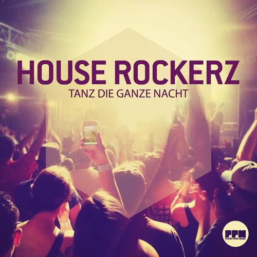 House Rockerz - Tanz Die Ganze Nacht