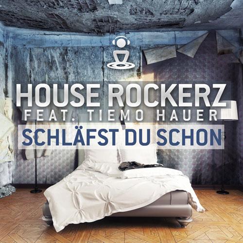 House Rockerz feat. Tiemo Hauer - Schläfst Du Schon