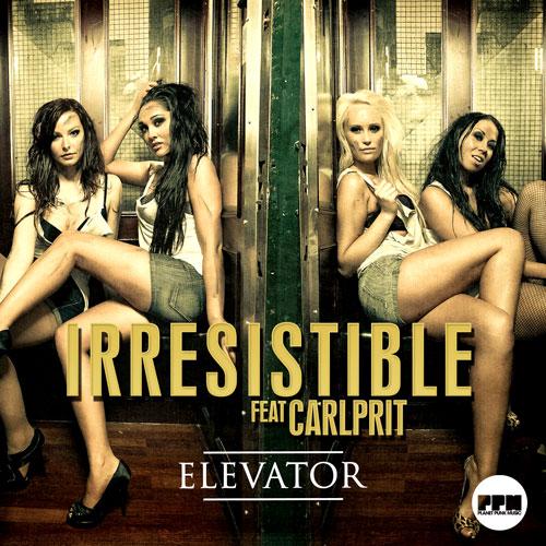 Irresistible feat. Carlprit - Elevator