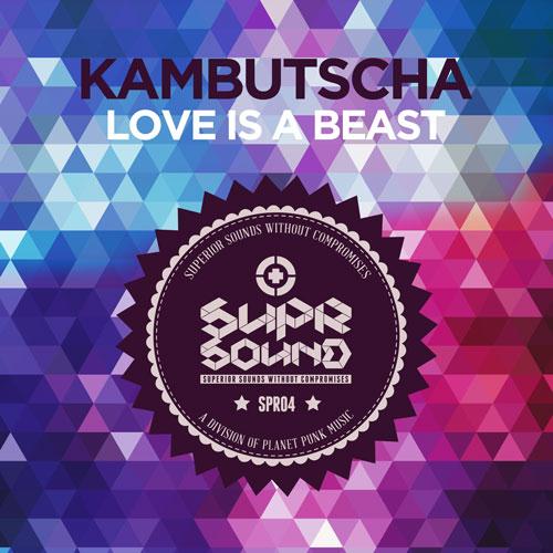 Kambutcha - Love Is A Beast