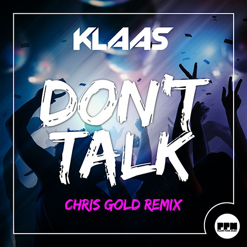 Klaas - Don´t Talk Chris Gold Remix