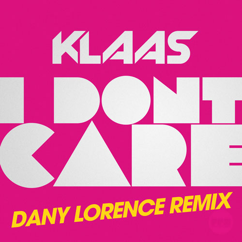 Klaas - I Don´t Care Remixes