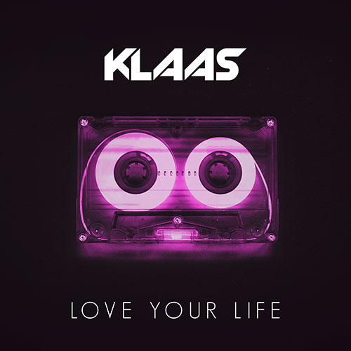 Klaas - Love Your Life