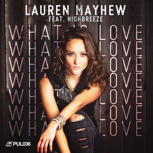 Lauren Mayhew feat. Highbreeze - What is Love