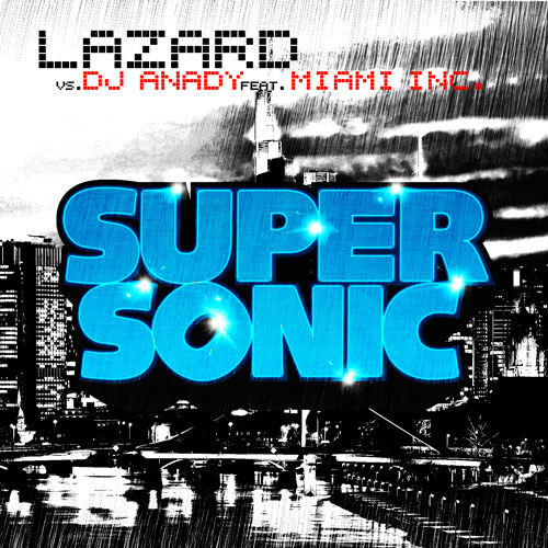 Lazard vs Dj Andy feat. Miami Inc - Super Sonic