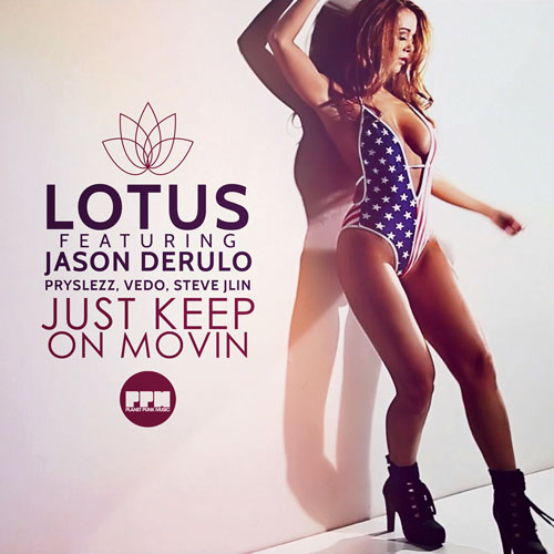 Lotus feat. Jason Derulo, Prylezz, Vedo, Steve Jlin - Just Keep On Movin