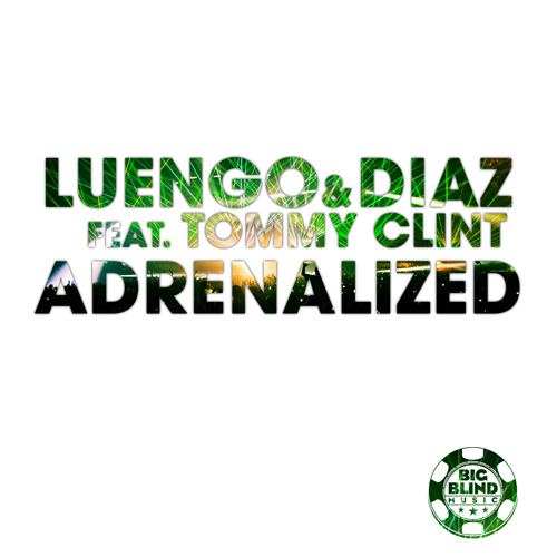 Luengo & Diaz feat. Tommy Clint - Adrenalized