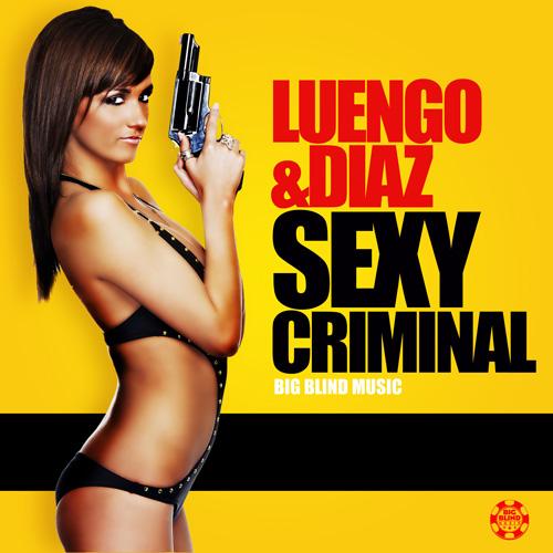Luengo & Dias - Sexy Criminal