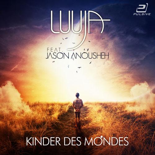 Luuja feat. Jason Anousheh - Kinder des Mondes