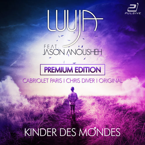 Luuja feat. Jason Anousheh - Kinder des Mondes Remixes