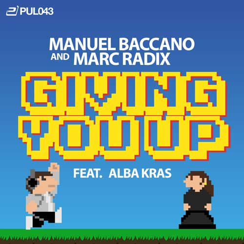 Manuel Baccano & Marc Radix feat. Alba Kras - Giving You Up