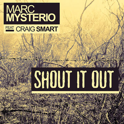 Marc Mysterio feat, Craig Smart - Shout it Out